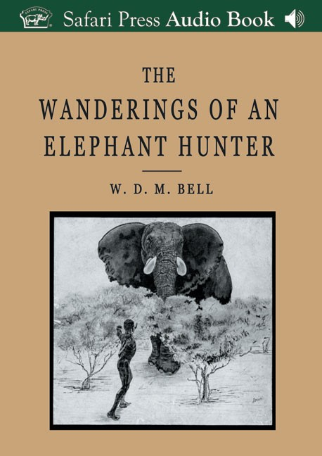 The Wanderings of an Elephant Hunter (Audio CD)