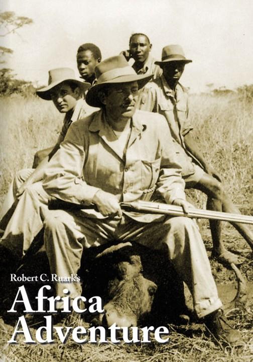 Robert Ruark's African Adventure