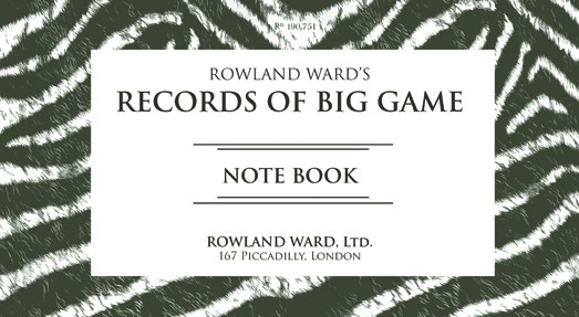 Rowland Ward's Records of Big Game Note Book
