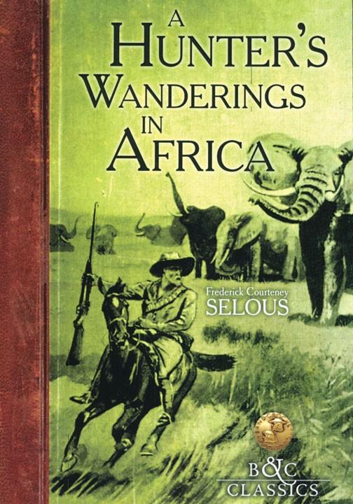 A Hunter's Wanderings in Africa